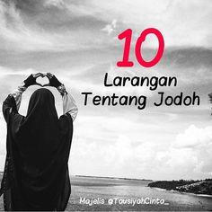 "7,986 Suka, 334 Komentar - Majelis Tausiyah Cinta  (@tausiyahcinta_) di Instagram: ""10 Larangan tentang Jodoh Di bawah ini ada 10 larangan tentang jodoh dari Setia Furqon Kholid.…"""