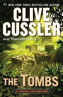 The Tombs By: Clive Cussler,Thomas Perry. Click here to buy this eBook: http://www.kobobooks.com/ebook/The-Tombs/book-oYknd6CfJE2kp133Q1RSsA/page1.html# #kobo #ebooks #newreleases