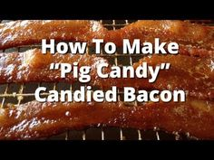 "Candied Bacon or ""Pig Candy"" Recipe"