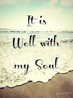 https://quotesstory.com/daily-quotes/summer-quotes/summer-quotes-father-god-please-make-it-well-with-my-soul/ #SummerQuotes
