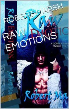 Riding & Writing...: Raw Emotions by Robert Marsh