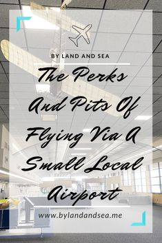 The Perks And Pits Of Flying Via A Small Local Airport - By Land And Sea Airline Travel, Travel Money, Air Travel, Budget Travel, Travel Tips, Travel Hacks, Travel Ideas, Travelling Tips, Travel Destinations