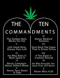 #420 #herb #weed #marijuana #cannabis #maryjane #pot #stoner #love #life #stressreliever #anxietykiller #allnatural #goodstuff #blunts #joints #bones #education #tencommandments