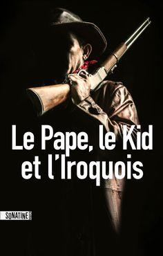 Le Pape, le Kid et l'Iroquois - Anonyme