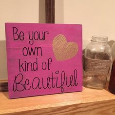"""Wood sign """"Be your own kind of Beautiful"""""""