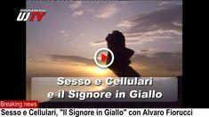 Sesso e cellulari e un processo a luci Rosse, il Signore in Giallo è Alvaro Fiorucci su Il Messaggero