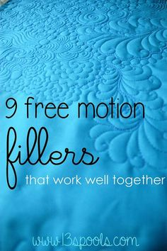 9 free motion fillers that work well together: 13 spools