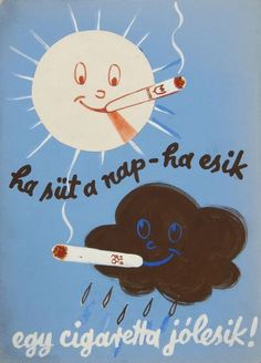 """Ha süt a nap, ha esik, egy cigaretta jólesik! Modern Graphic Design, Graphic Design Illustration, Vintage Advertisements, Vintage Ads, Vintage Clothing, Vintage Travel Posters, Illustrations And Posters, Retro, Doodles"