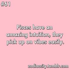 Pisces have an amazing intuition, they pick up on vibes easily.  Serving Vibes all day long
