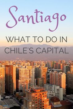 thestorybookvoyager.com solo travel | backpacking | adventure travel | cultural travel | global explorer | world travel | digital nomad | outdoor activities Things to do in Santiago Chile