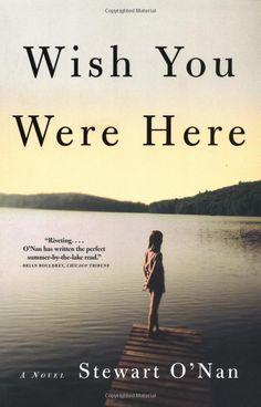 Wish You Were Here: A Novel: Stewart O'Nan: 9780802139894: Amazon.com: Books