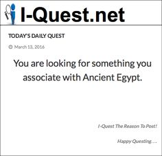 You are looking for something you associate with Ancient Egypt.