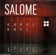 Písničky zpěváka Karel Kryl hraje skupina Salome na CD 2013 My Love
