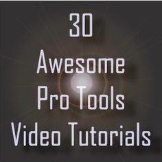 30 Awesome Pro Tools Video Tutorials - Play4TheWorld.com