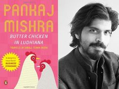 Butter Chicken In Ludhiana: Travels In Small Town India by Pankaj Mishra I Love Books, Great Books, Books To Read, My Books, Music Books, Reading Time, Reading Lists, Book Lists, Reading Nook
