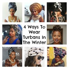 4 Ways to Wear Turbans in the Winter. Click photo for video tutorial! #hairtutorials #turbans #protectivestyling
