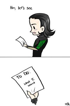 Loki's to do list…