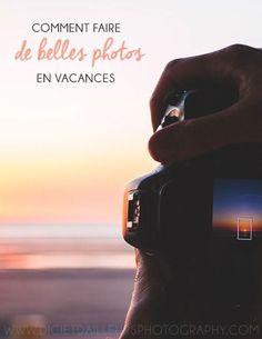 C'est bientôt les vacances !! Sur le blog, je vous dévoile quelques astuces pour faire de belles photos en vacances.