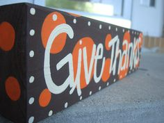 Give thanks Thanksgiving sign featuring by whatsyoursigndesigns