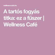 A tartós fogyás titka: ez a fűszer | Wellness Café
