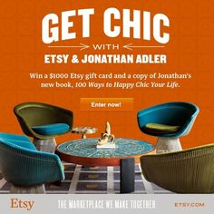 "Enter to win a $1000 Etsy gift card and a copy of Jonathan Adler's new book, ""100 Ways to Happy Chic Your Life."" Visit the sweepstakes page for more information and contest rules. http://sweeps.pinfluencer.com/EtsyGetChicSweepstakes"