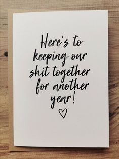 A5 Funny Anniversary Quote Here's to keeping our Sht together Card & Envelope Inside Message Can Be Added Husband/Wife/Boyfriend/Girlfriend
