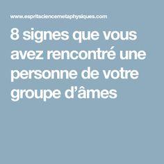 8 signes que vous avez rencontré une personne de votre groupe d'âmes