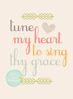 Tune My Heart To Sing Thy Grace by CarlaGDesignandPhoto on Etsy, $15.00