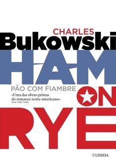Ham on Rye ~ Charles Burkowski