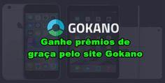 Ganhe prêmios de graça pelo site Gokano