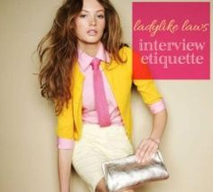 Lady Like Laws: Interview Etiquette from my ALL time favorite blogger!!!