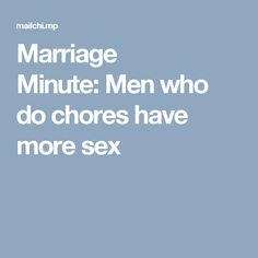 Marriage Minute:Men who do chores have more sex