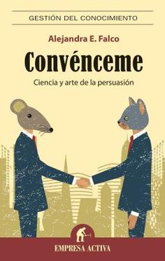 Buy Convénceme by Alejandra Falco and Read this Book on Kobo's Free Apps. Discover Kobo's Vast Collection of Ebooks and Audiobooks Today - Over 4 Million Titles! Books To Read, My Books, Coaching, Psychology Books, Personal Branding, Book Lists, Book Quotes, Book Lovers, Digital Marketing