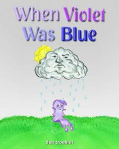 May 12-13, 2014 : When Violet Was Blue~Free download for kindle in celebration of Children's Book Week