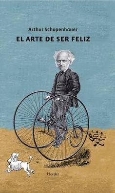 El arte de ser feliz   Arthur Schopenhauer.