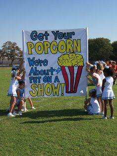Cheer run thru sign - Get your popcorn, we're about to put on a show! Get your popcorn the football season is about to begin! Football Spirit Signs, Football Banner, Football Cheer, School Football, Football Season, Volleyball Players, Homecoming Signs, Homecoming Floats, Football Homecoming