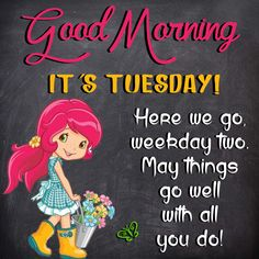 Good Morning It's Tuesday! May things go well with all you do! Tuesday Quotes Funny, Tuesday Quotes Good Morning, Flirty Good Morning Quotes, Happy Day Quotes, Tuesday Humor, Good Morning Funny, Morning Greetings Quotes, Morning Humor, Good Night Quotes