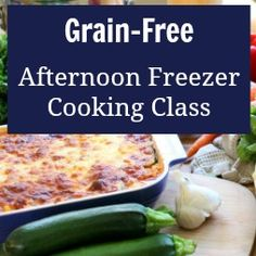 4 Hours to Make 10+ Grain-Free Meals: The Ultimate Guide to Afternoon Freezer Cooking | Health, Home, & Happiness