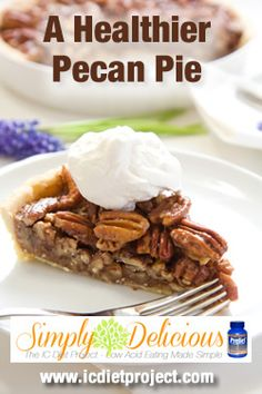 A Healthier Pecan Pie from the IC Diet Project (aka Simply Delicious: Low Acid Eating Made Simple) made possible by Prelief and the Interstitial Cystitis Network!