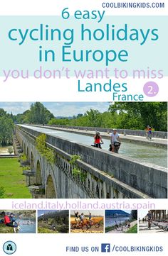 6 easy cycling holidays in Europe you don't want to miss.  These 6 cycling trips are incredibly suitable for the whole family. You all will be able to enjoy the fresh air, the good bike paths, the integrated nature, the bike-friendly city and for sure, you will have a better approach to the culture and the way of living in Europe. France. Iceland. Italy. Holland. Austria. Spain.