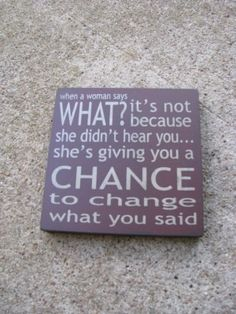 When a woman says.... words-to-remember