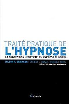 Traité pratique de l'hypnose de Milton H. Erickson http://www.amazon.fr/dp/2733909525/ref=cm_sw_r_pi_dp_RQcZub1WWPJ0C