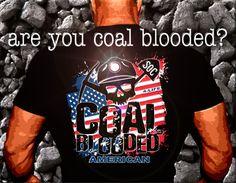 COAL BLOODED AMERICAN designed by earl ferguson (sons of coal) http://teespring.com/coalbloodedamerican
