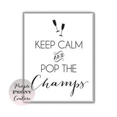 Keep Calm and Pop the Champs Champagne Printable Sign Digital Print Poster New Year's Party Wedding Decoration INSTANT DOWNLOAD on Etsy, $5.00