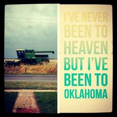 Love it! I've never been to heaven, but I've been to Oklahoma (STATE! university!) 