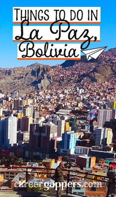 La Paz, the world's highest capital city, is a place of energy, exuberance and mountain vistas. Here are our ideas for fun things to do in La Paz, Bolivia. Travel Route, Cruise Travel, Europe Travel Tips, Europe Packing, Traveling Europe, Backpacking Europe, Packing Lists, Travel Hacks, Travel Packing