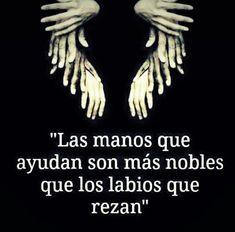 Las manos que ayudan. #Frases #Quotes