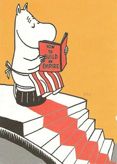 "Moomin mamma reading a book titled ""How to build an empire"". But didn't know she wanted to conquer the world too ; Tove Jansson, Moomin Books, Moomin Valley, Fairy Tales, Illustration Art, Animation, Kawaii, Drawings, Prints"
