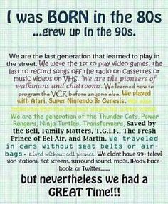 Born in the 80s, grew up in the 90's