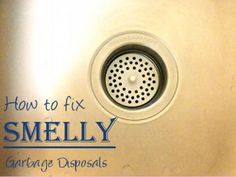 How to fix smelly garbage disposals